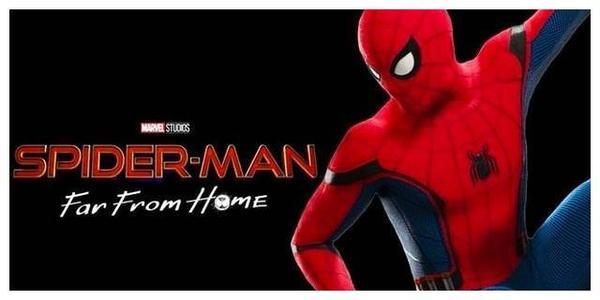 蜘蛛侠远离家乡 在影院上映的前十天全球票房收入近6